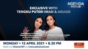 Agenda AWANI: Exclusive with Tengku Puteri Iman & Ariane