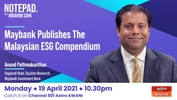 Maybank Investment Bank has published their ESG Compendium. Ibrahim Sani speaks with Anand Pathmakanthan as he shares more about the thinking behind the ESG Compendium, Maybank IB's maiden ESG Portfolio, and how they are helping their clients' ESG investing journey.
