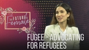 The Future is Female: Fugee - Advocating for refugees