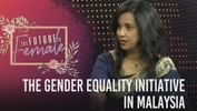 The Future is Female: The gender equality initiative in Malaysia
