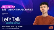 Let's Talk: Ho Rui An - East Asian Trajectories