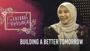 The Future is Female: Building a Better Tomorrow