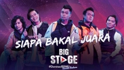 Big Stage 2020: 'May the best man win', siapa pilihan juara anda?